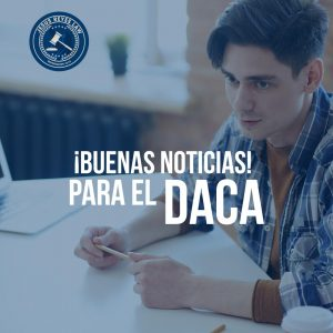 Buenas Noticias para el DACA!!!