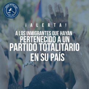 Alerta a los Inmigrantes que hayan pertenecido a un partido totalitario en sus respectivos países o en el extranjero.