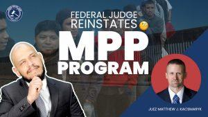 Federal Judge Reinstated MPP Program.