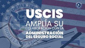 USCIS Amplía su Colaboración con la Administración del Seguro Social