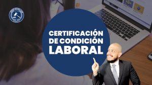 ¿Qué es una certificación de Condición Laboral?