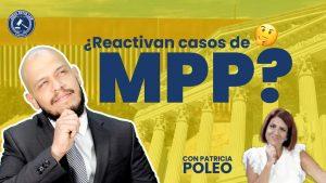 ¿Reactivaron Casos de MPP?